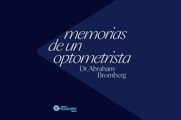 Memorias de un Optometrista: una vida dedicada a la profesionalización de la optometría en México