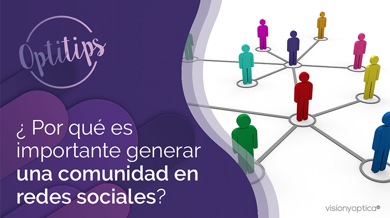 ¿Por qué es importante generar una comunidad en redes sociales?